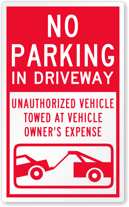 No Parking In Driveway Unauthorized Vehicle Towed Away