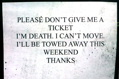 """""""Please don't give me a ticket. I'm death. I can't move. I'll be towed away this weekend. Thanks"""""""